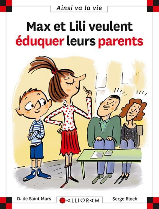 MAX ET LILI VEULENT EDUQUER LEURS PARENTS - TOME 93 - VOL93 DE SAINT-MARS/BLOCH CALLIGRAM
