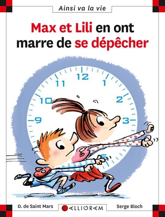 MAX ET LILI EN ONT MARRE DE SE DEPECHER - TOME 103 Bloch Serge Calligram