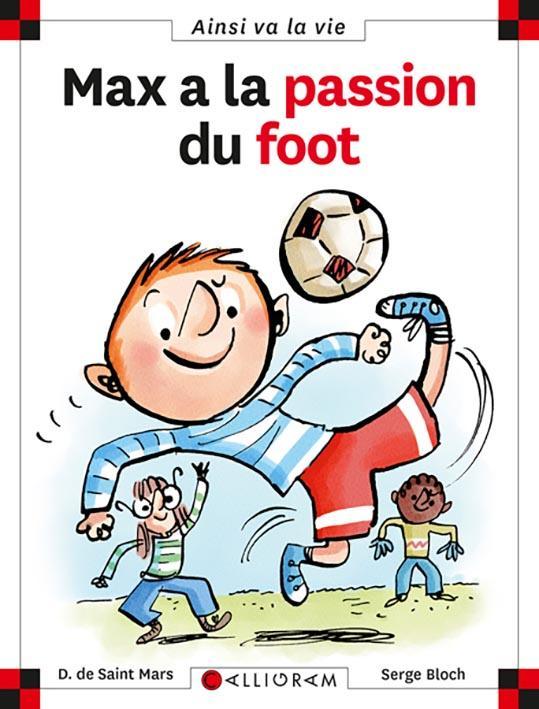 MAX A LA PASSION DU FOOT - TOME 21 - VOL21 SAINT MARS (DE) D. Calligram