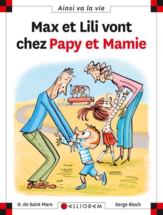 MAX ET LILI VONT CHEZ PAPY ET MAMIE SAINT MARS (DE) D. Calligram