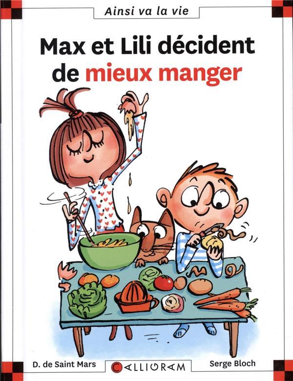 MAX ET LILI DECIDENT DE MIEUX MANGER - TOME 114 DE SAINT-MARS/BLOCH CALLIGRAM