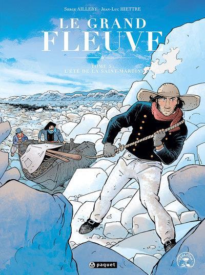LE GRAND FLEUVE T.5  -  L'ETE DE LA SAINT-MARTIN HIETTRE/AILLERY PAQUET