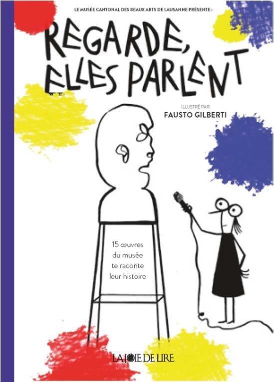 REGARDE, ELLES PARLENT ! - 15 OEUVRES DU MUSEE RACONTENT LEU