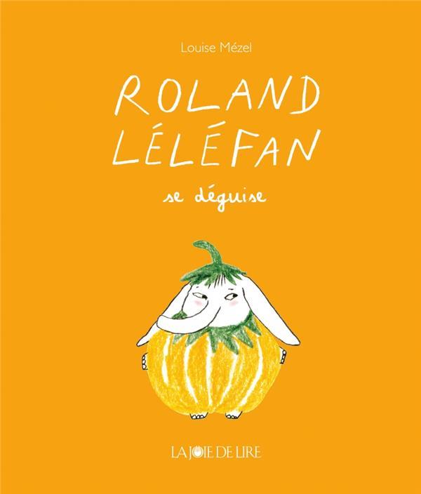 ROLAND LELEFAN SE DEGUISE MEZEL LA JOIE DE LIRE