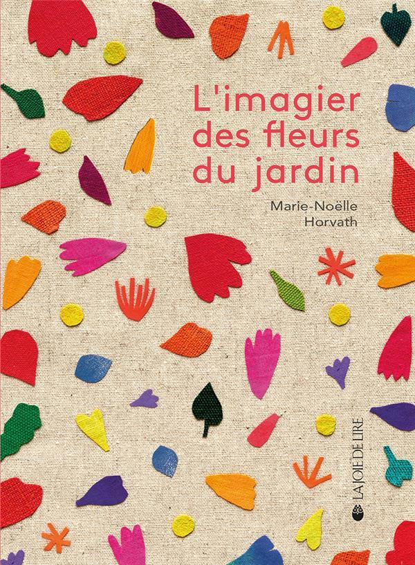 L'IMAGIER DES FLEURS DU JARDIN HORVATH LA JOIE DE LIRE
