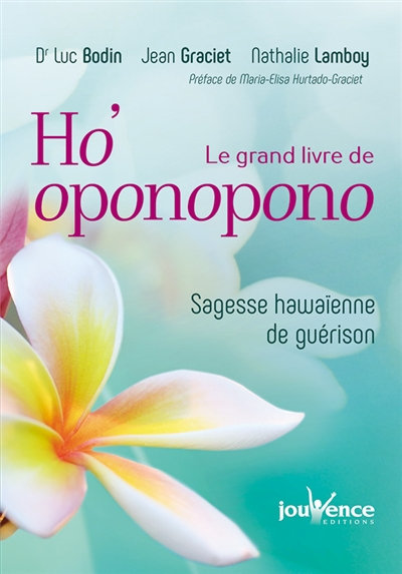 GRAND LIVRE DE HO'OPONOPONO (LE) Graciet Jean Jouvence