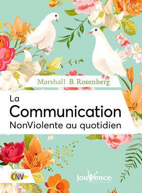 LA COMMUNICATION NONVIOLENTE AU QUOTIDIEN ROSENBERG M B. JOUVENCE