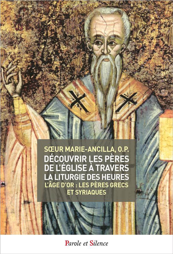 DECOUVRIR LES PERES DE L'EGLISE A TRAVERS LA LITURGIE DES HEURES - TOME 3