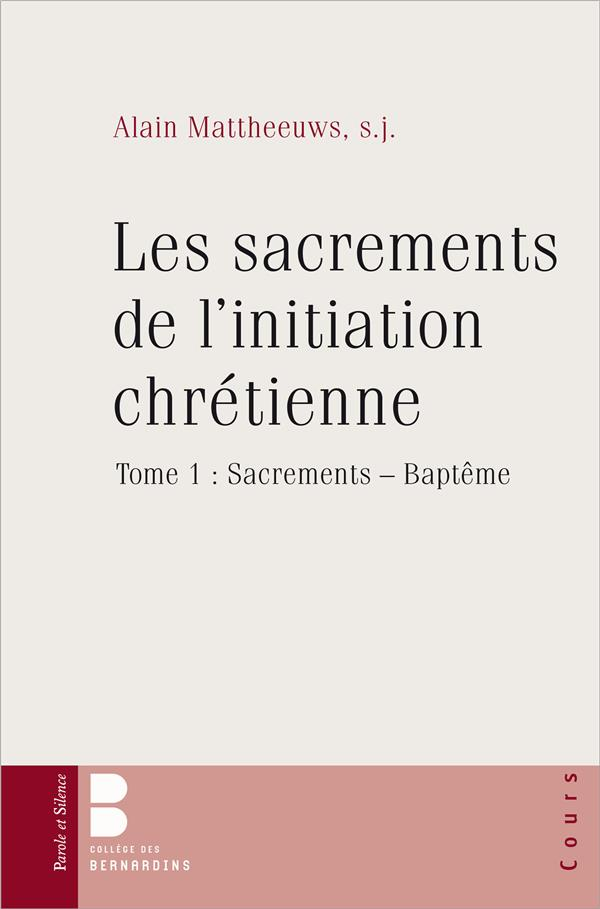 LES SACREMENTS DE L'INITIATION CHRETIENNE TOME 1