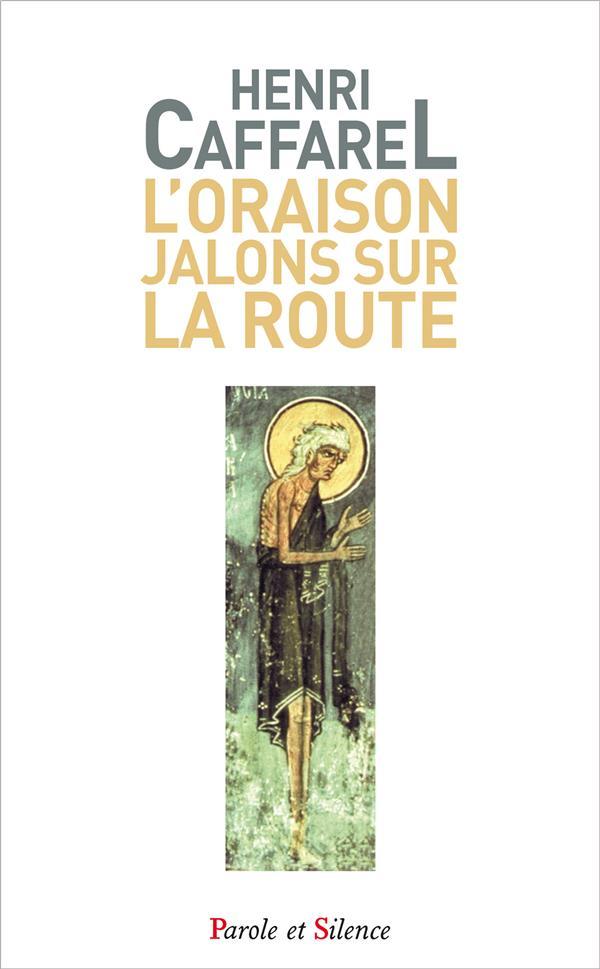 L'ORAISON, JALONS SUR LA ROUTE - POCHE