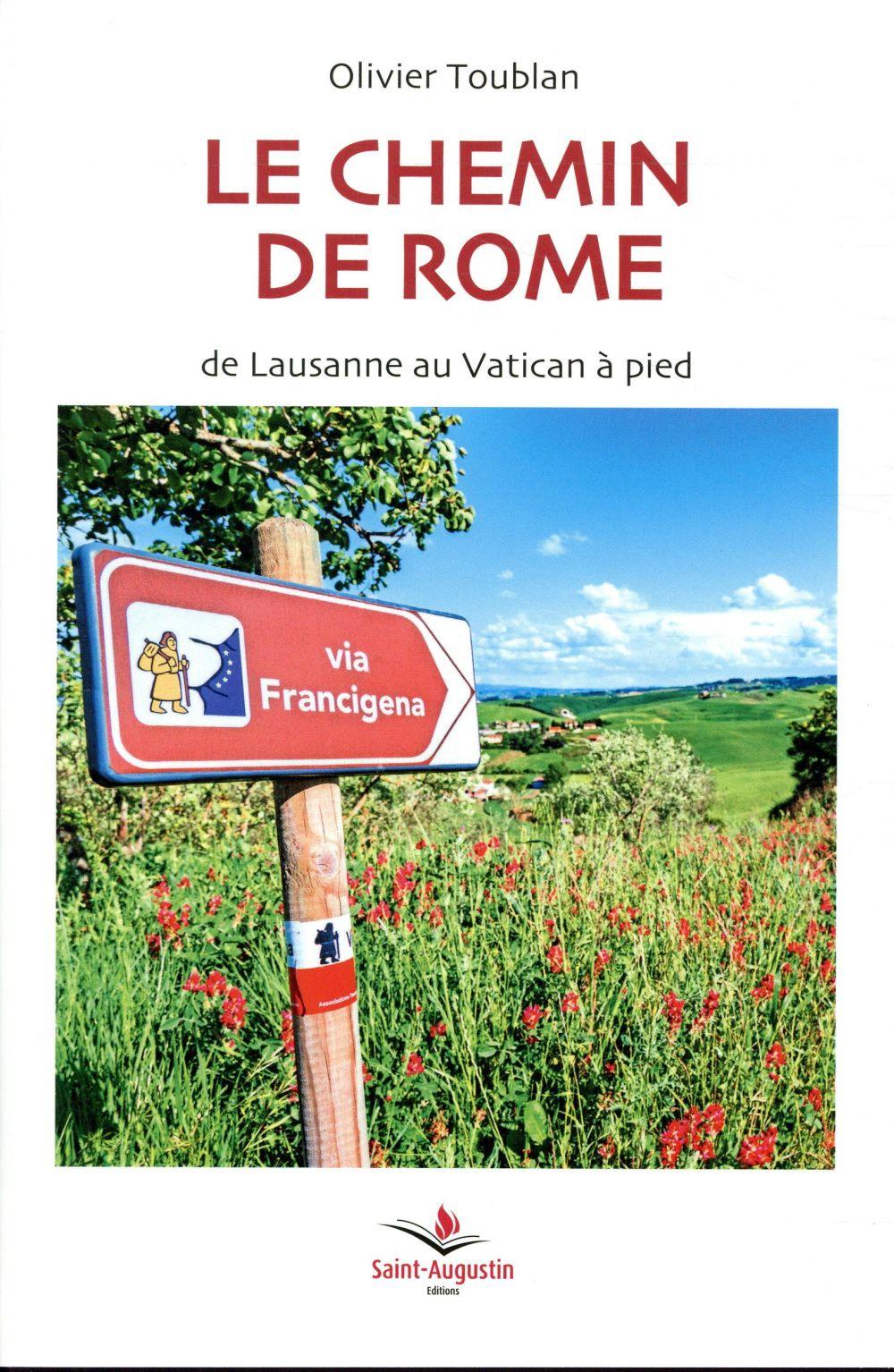 LE CHEMIN DE ROME - DE LAUSANNE AU VATICAN A PIED