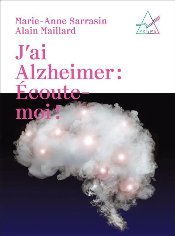 J'AI ALZHEIMER : ECOUTE-MOI !
