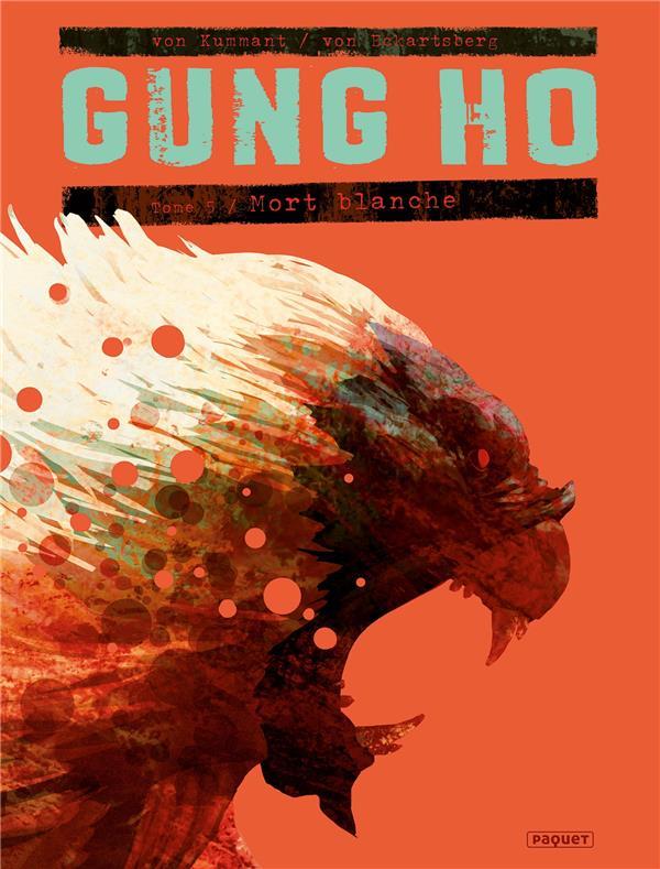 GUNG HO T.5  -  MORT BLANCHE VON KUMMANT PAQUET