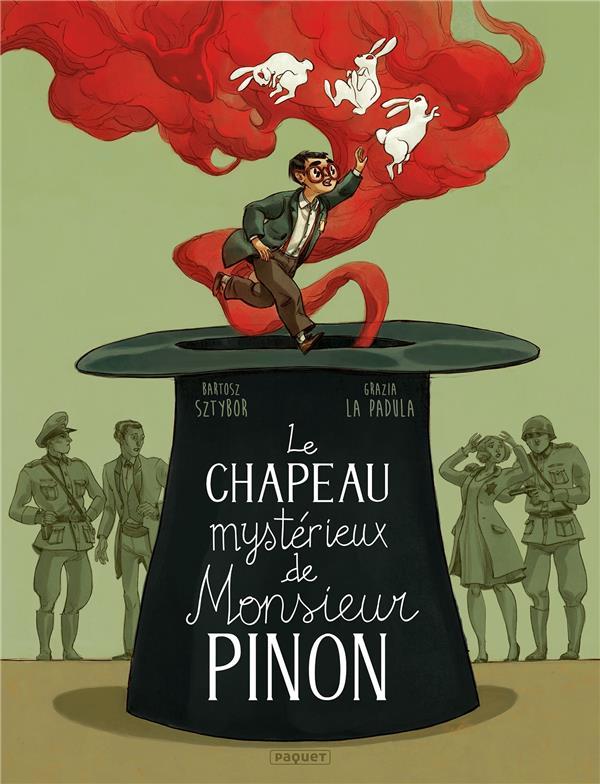 LE CHAPEAU MYSTERIEUX DE MONSIEUR PINON LA PADULA, GRAZIA  PAQUET