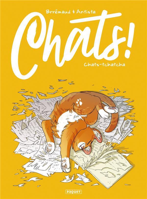CHATS ! T.1  -  CHATS-TCHATCHA ANTISTA-P BRREMAUD PAQUET