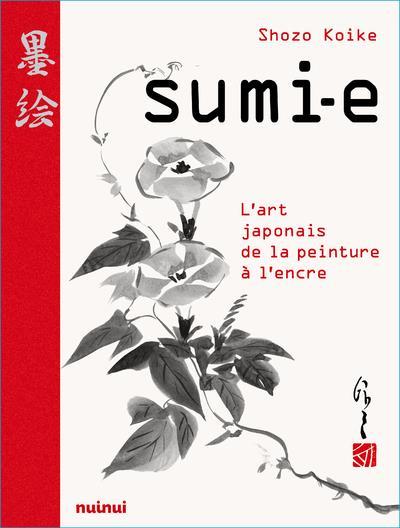 SUMI-E  -  L'ART JAPONAIS DE LA PEINTURE A L'ENCRE SHOZO/CANOVA NUINUI