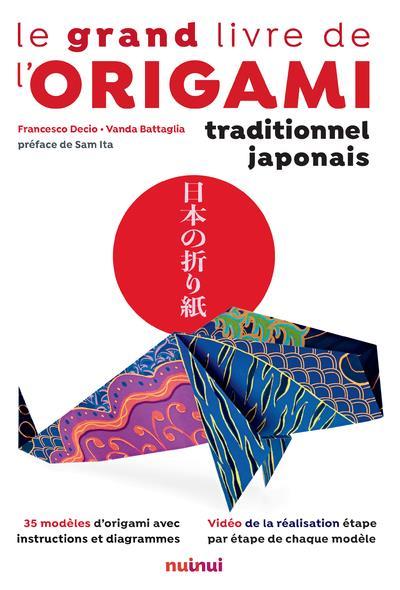 LE GRAND LIVRE DE L'ORIGAMI TRADITIONNEL JAPONAIS DECIO/BATTAGLIA/ITA NUINUI