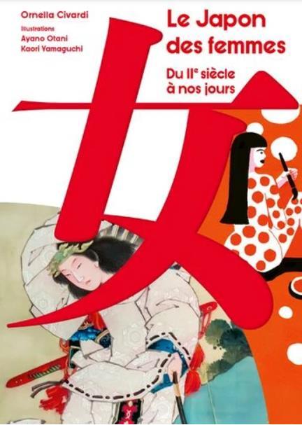 LE JAPON DES FEMMES - DU II SIECLE A NOS JOURS CIVARDI, ORNELLA  NUINUI