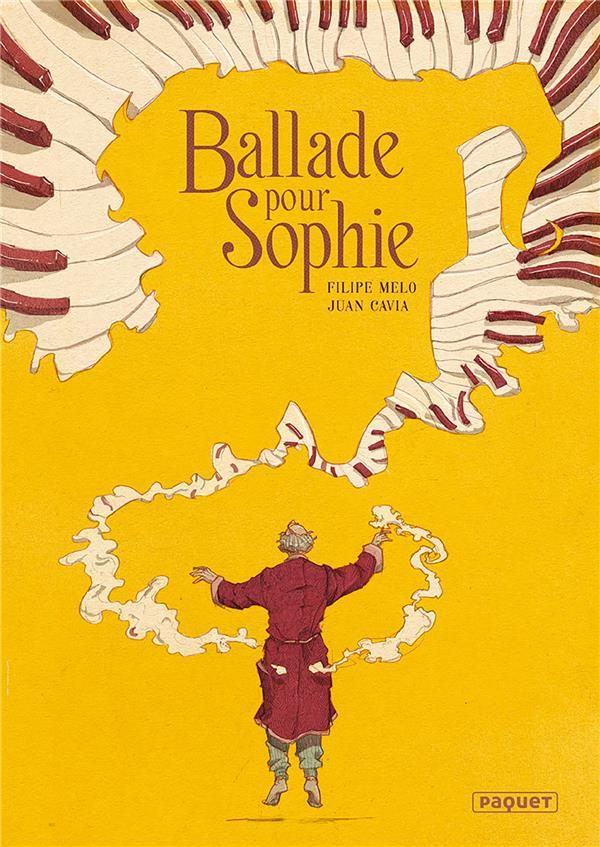 BALLADE POUR SOPHIE CAVIA/MELO PAQUET
