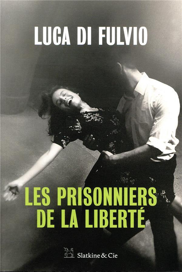 LES PRISONNIERS DE LA LIBERTE