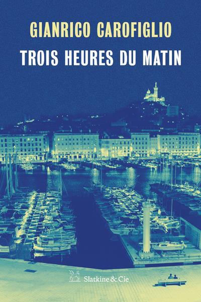 TROIS HEURES DU MATIN