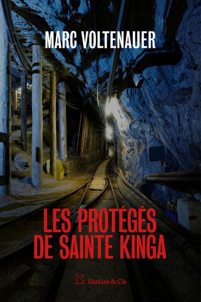 LES PROTEGES DE SAINTE KINGA VOLTENAUER MARC SLATKINE