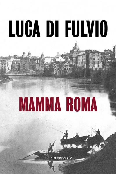 MAMMA ROMA DI FULVIO LUCA SLATKINE