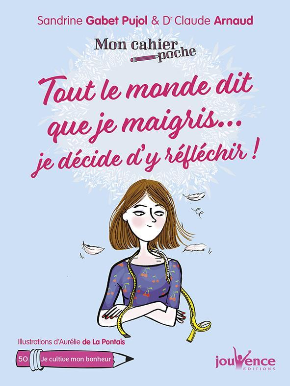 MON CAHIER POCHE T.50  -  TOUT LE MONDE DIT QUE JE MAIGRIS  -  JE DECIDE D'Y REFLECHIR