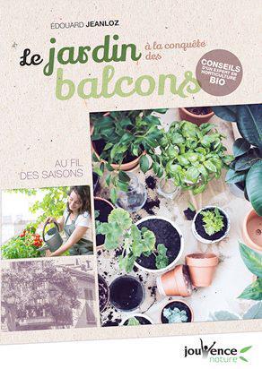 LE JARDIN A LA CONQUETE DES BALCONS JEANLOZ JOUVENCE