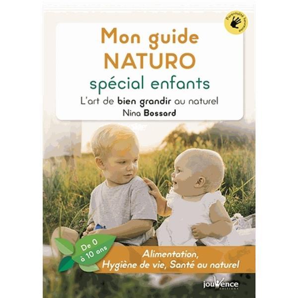 MON GUIDE NATURO SPECIAL ENFANTS BOSSARD NINA JOUVENCE