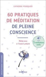 60 PRATIQUES DE MEDITATION DE PLEINE CONSCIENCE  -  RELIEZ-VOUS A L'INSTANT PRESENT POURQUIER CATHERINE JOUVENCE