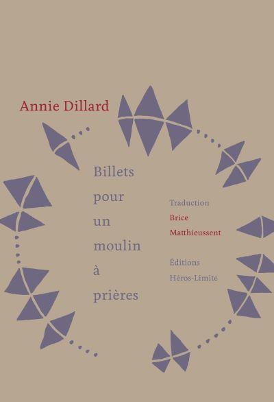 BILLETS POUR UN MOULIN A PRIERE DILLARD ANNIE HEROS LIMITE