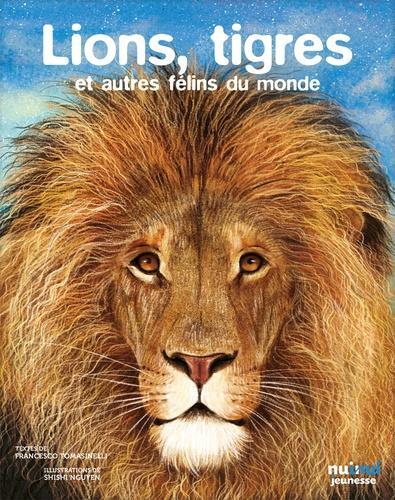LES YEUX DANS LES YEUX  -  LIONS, TIGRES ET FELINS DU MONDE