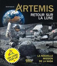 ARTEMIS  -  RETOUR SUR LA LUNE  -  LA NOUVELLE MISSION DE LA NASA
