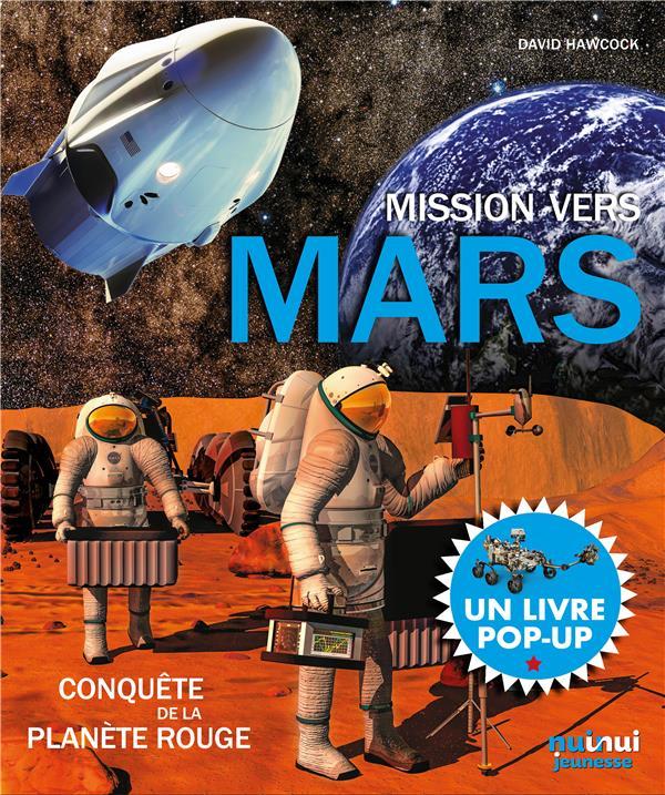MARS  -  LA CONQUETE DE LA PLANETE ROUGE HAWCOCK, DAVID NUINUI JEUNESSE