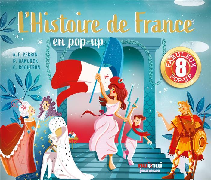 SAISISSANTS POP-UP  -  L'HISTOIRE DE FRANCE EN POP-UP