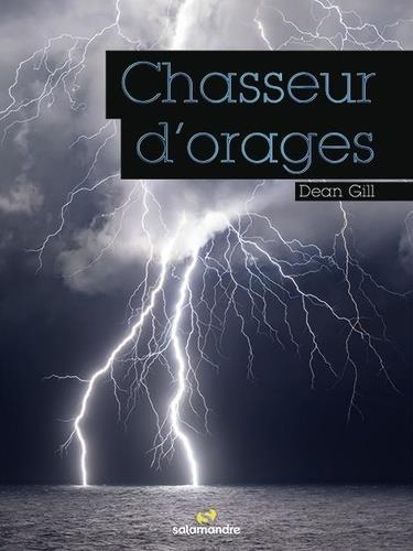 CHASSEURS D'ORAGES LES GRENIERS D-ABOND LA SALAMANDRE