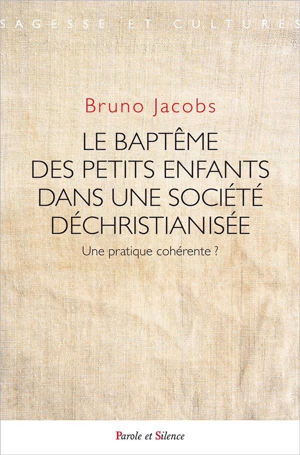 LE BAPTEME DES PETITS ENFANTS DANS UNE SOCIETE DECHRISTIANISEE