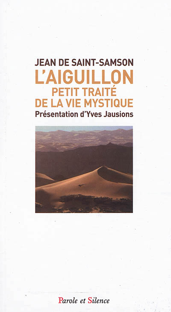 L'AIGUILLON - PETIT TRAITE DE LA VIE MYSTIQUE