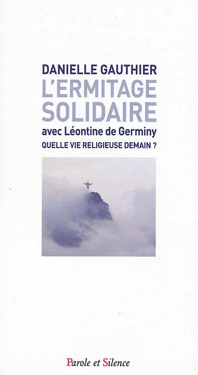 L'ERMITAGE SOLIDAIRE - AVEC LEONTINE DE GERMINY