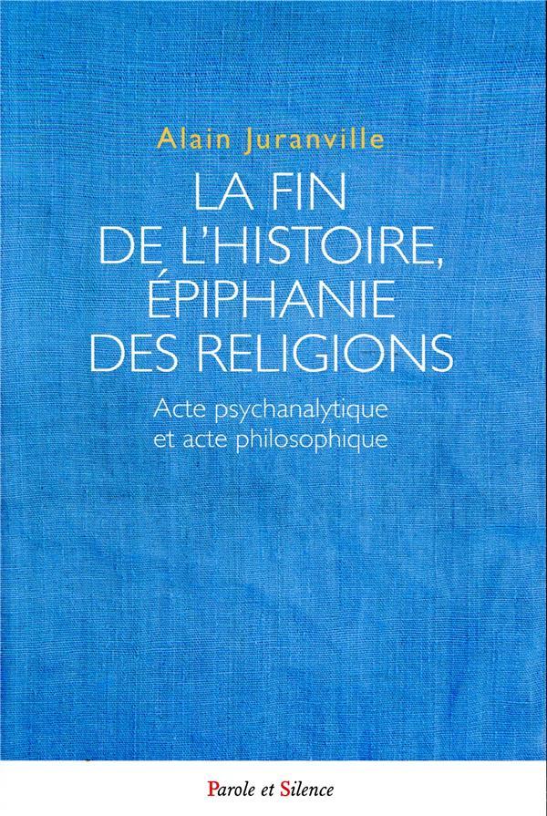 LA FIN DE L'HISTOIRE - EPIPHANIE DES RELIGIONS
