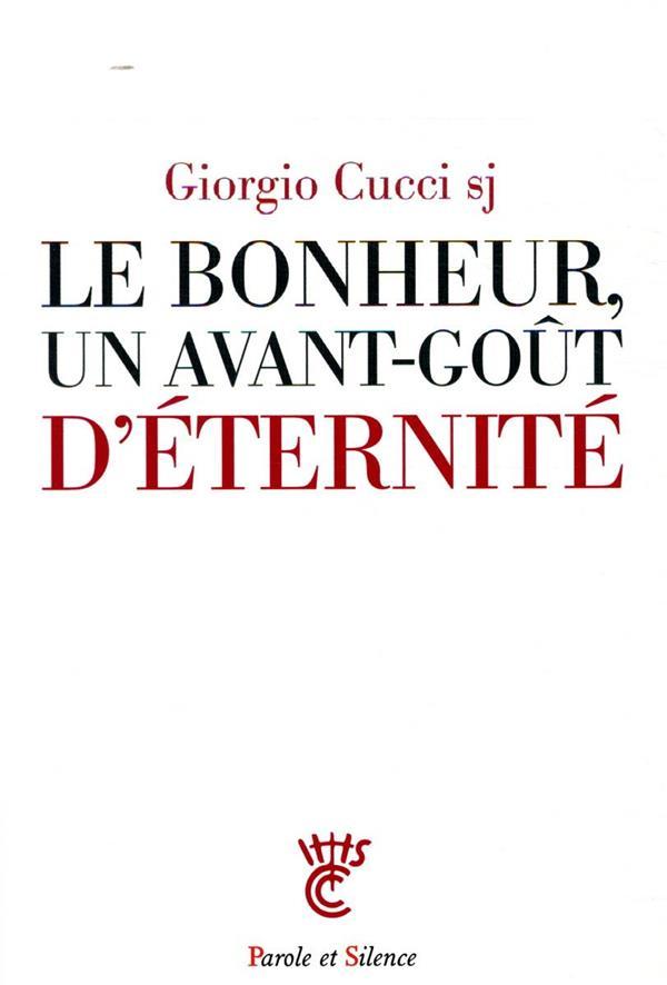 LE BONHEUR, UN AVANT-GOUT D'ETERNITE