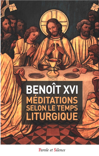 MEDITATIONS SELON LE TEMPS LITURGIQUE