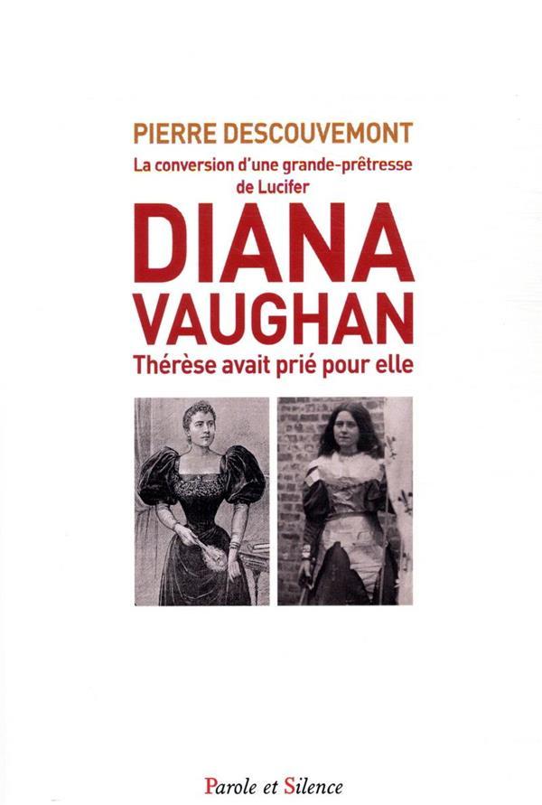 DIANA VAUGHAN  -  THERESE AVAIT PRIE POUR ELLE  -  LA CONVERSION D'UNE GRANDE-PRETRESSE DE LUCIFER