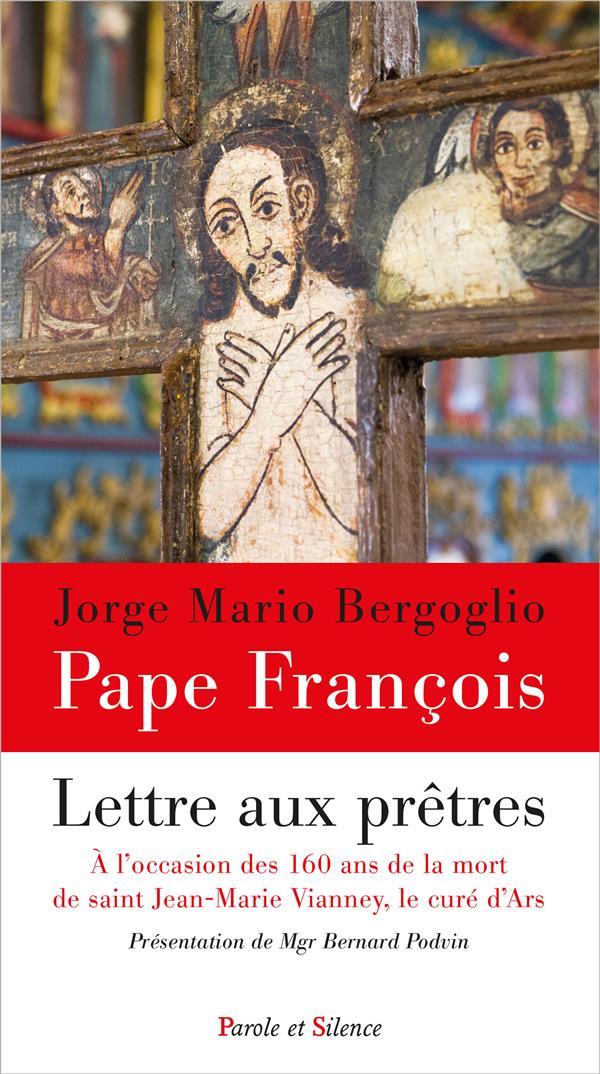 LETTRE AUX PRETRES  -  A L'OCCASION DES 160 ANS DE LA MORT DE SAINT JEAN-MARIE VIANNEY, LE CURE D'ARS