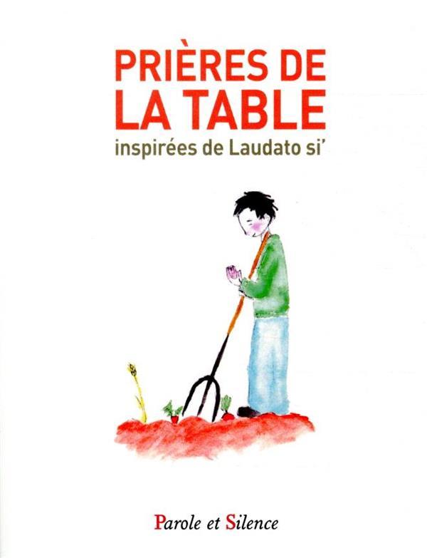 PRIERES DE LA TABLE INSPIREES DE LAUDATO SI'