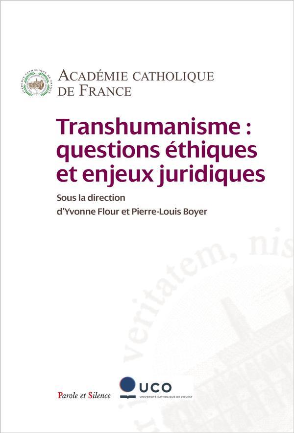 TRANSHUMANISME : QUESTIONS ETHIQUES ET ENJEUX JURIDIQUES