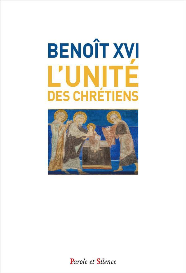L'UNITE DES CHRETIENS (BENOIT XVI)