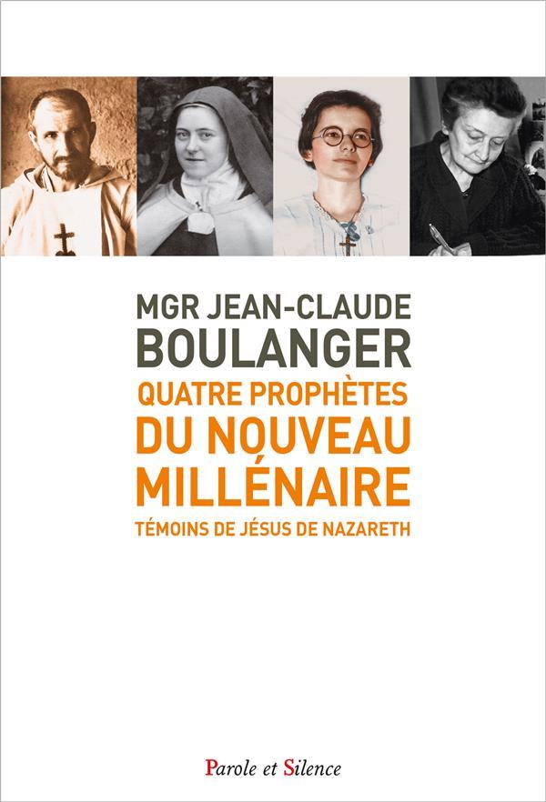 QUATRE PROPHETES DU NOUVEAU MILLENAIRE  -  TEMOINS DE JESUS DE NAZARETH