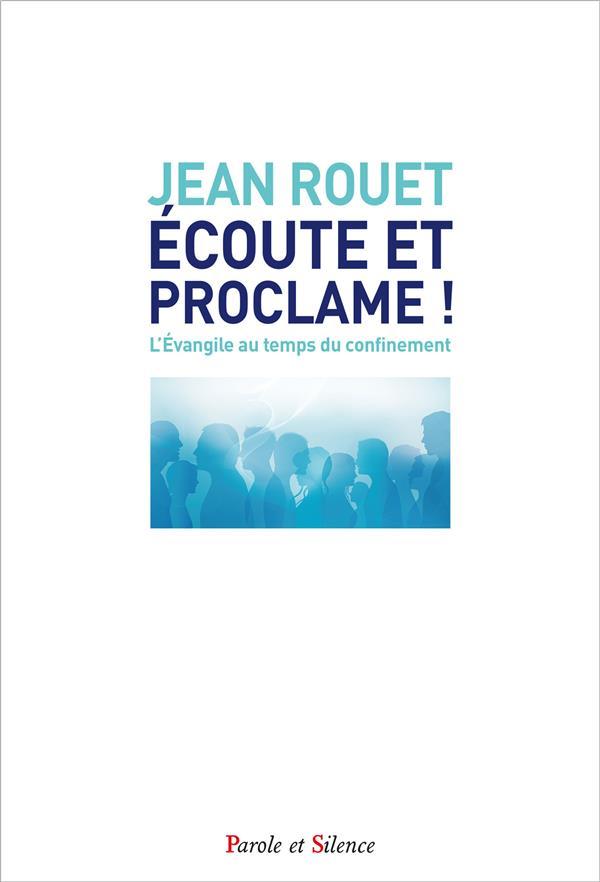 ECOUTE ET PROCLAME !  -  L'EVANGILE AU TEMPS DU CONFINEMENT